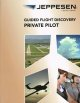 JEPPESEN GUIDED FLIGHT DISCOVERRY PRIVATE PILOT MANUAL